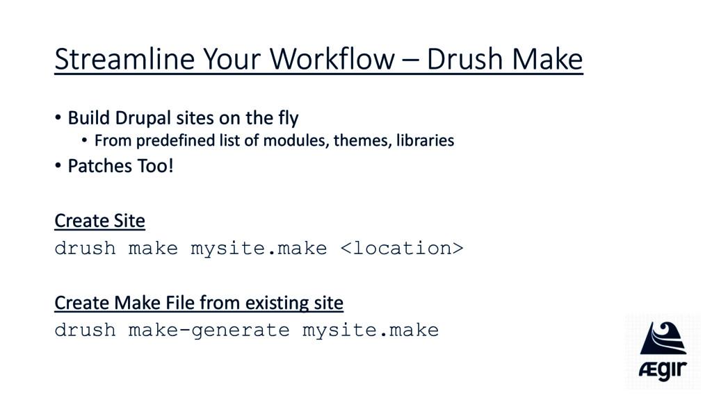 Streamline Your Workflow – Drush Make • Build D...