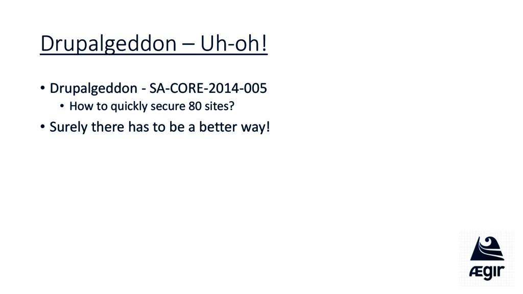Drupalgeddon – Uh-oh! • Drupalgeddon - SA-CORE-...