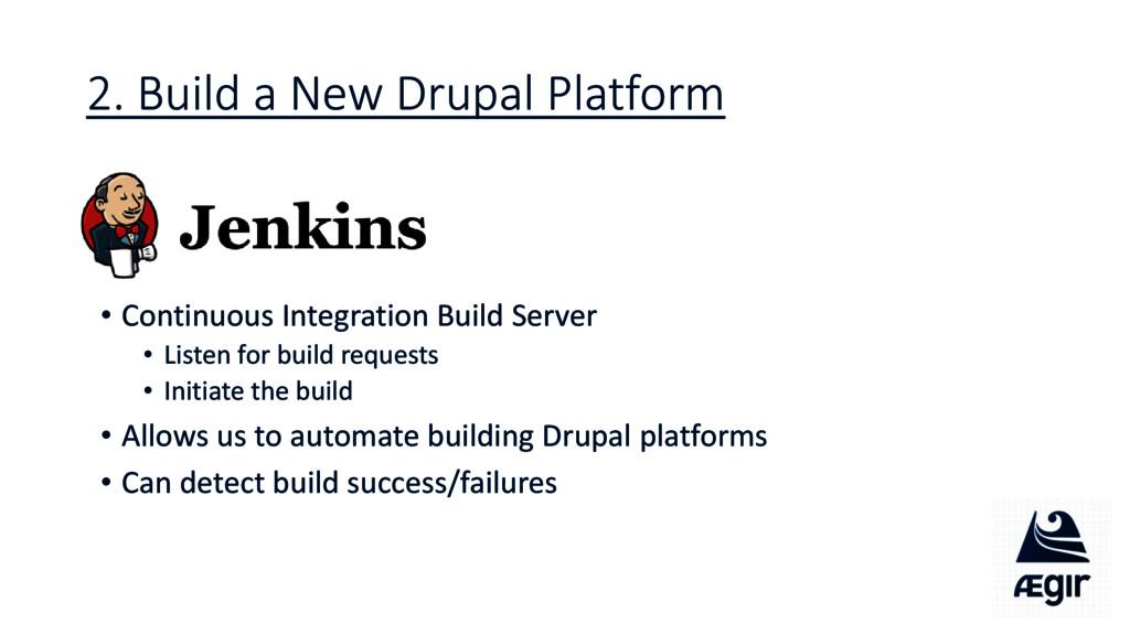 2. Build a New Drupal Platform • Continuous Int...