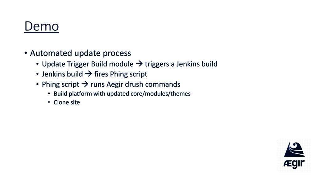Demo • Automated update process • Update Trigge...