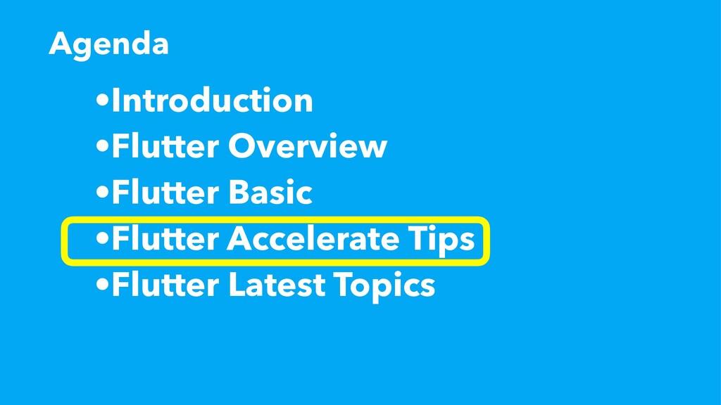 •Introduction •Flutter Overview •Flutter Basic ...