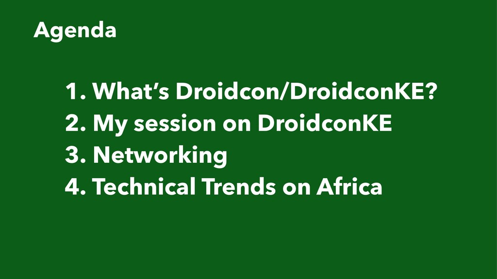 1. What's Droidcon/DroidconKE? 2. My session on...