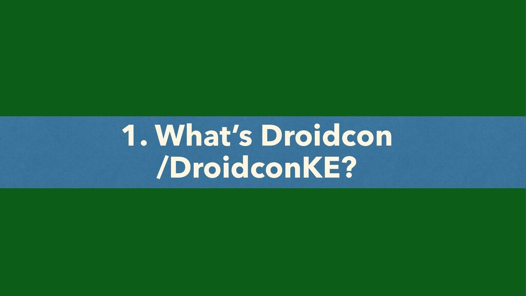 1. What's Droidcon /DroidconKE?