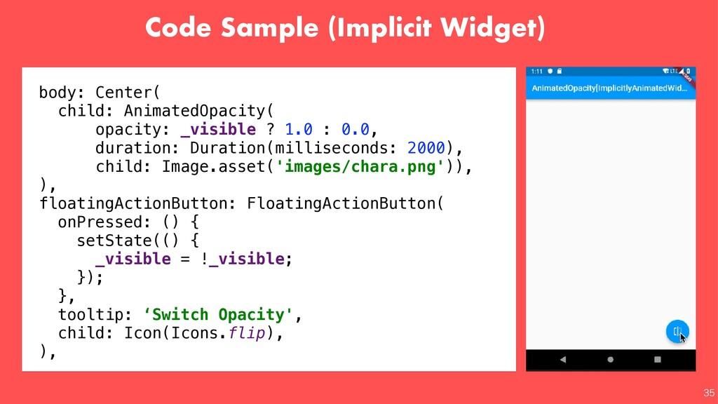 Code Sample (Implicit Widget)  body: Center( ...