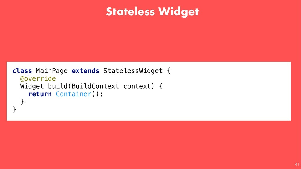 Stateless Widget  class MainPage extends Stat...