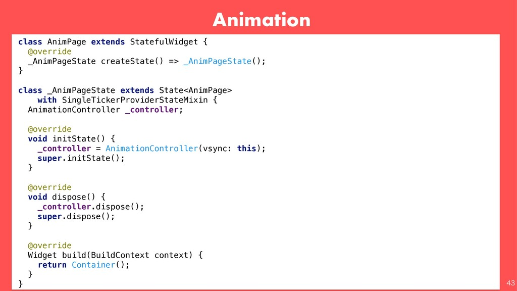 Animation  class AnimPage extends StatefulWid...