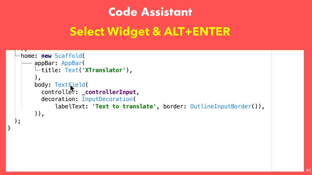 Code Assistant Select Widget & ALT+ENTER