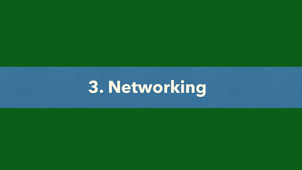 3. Networking