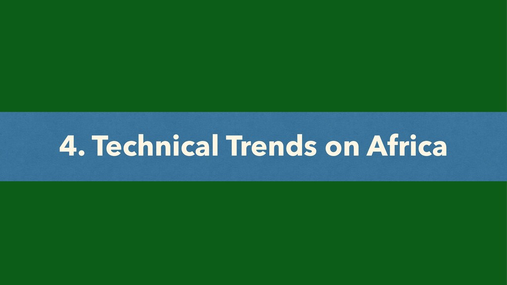 4. Technical Trends on Africa