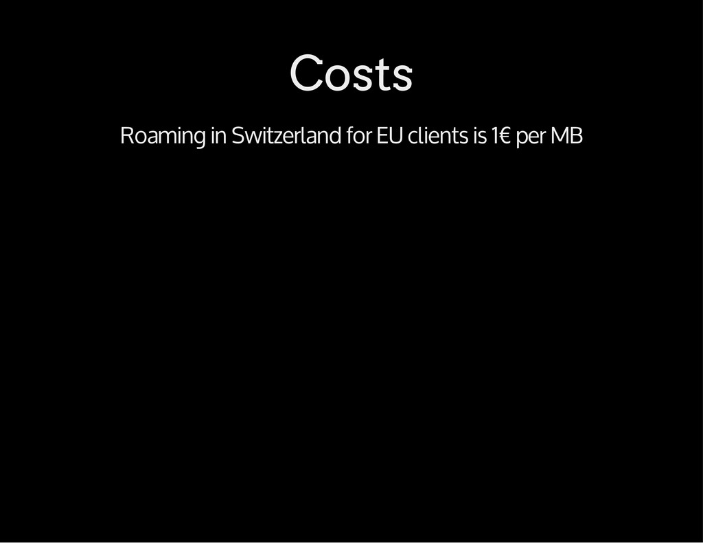 Costs Roaming in Switzerland for EU clients is ...