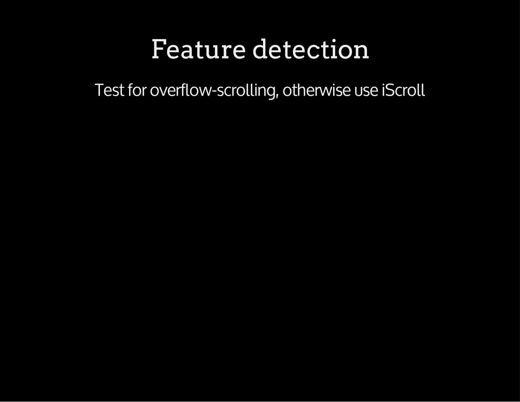 Feature detection Test for overflow-scrolling, ...