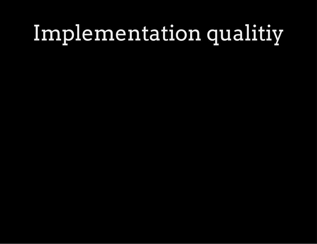Implementation qualitiy