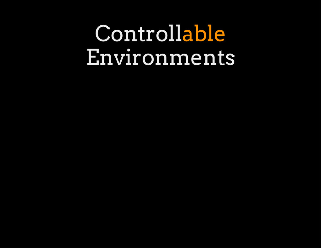Controllable Environments