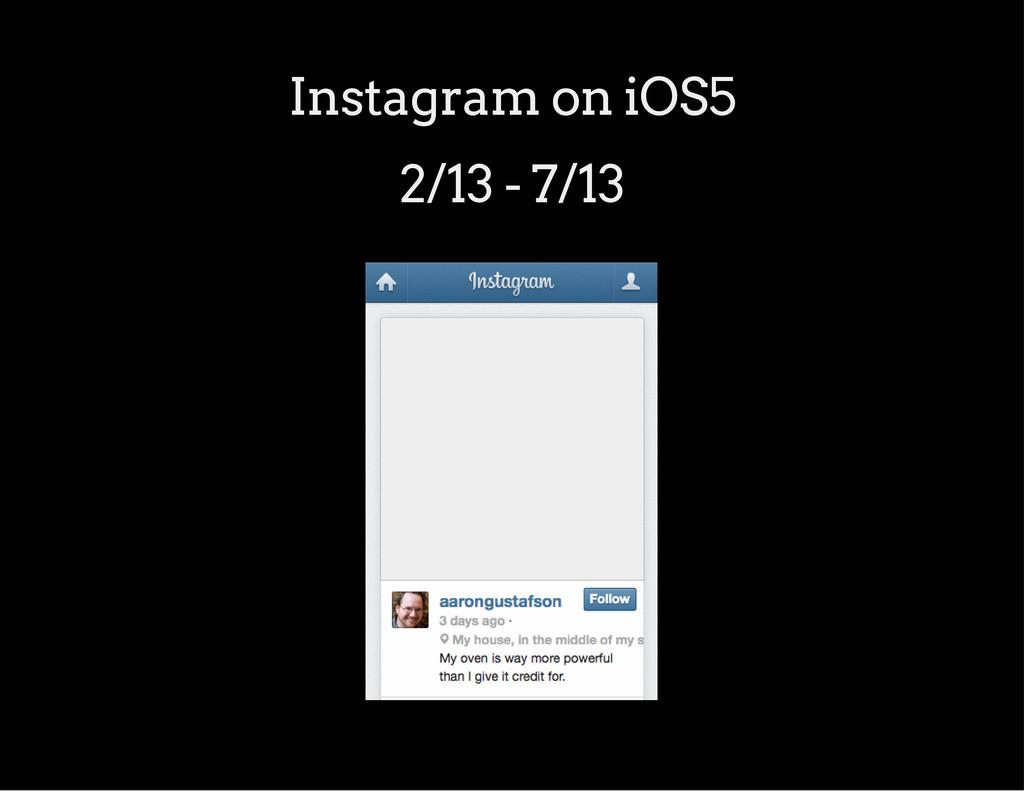 Instagram on iOS5 2/13 - 7/13