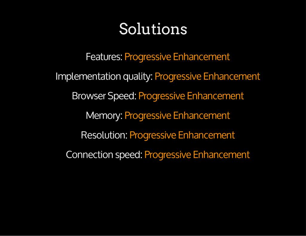 Solutions Features: Progressive Enhancement Imp...