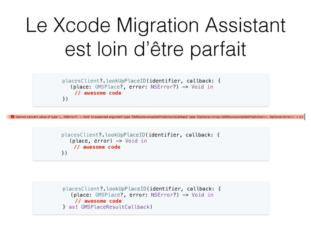 Le Xcode Migration Assistant est loin d'être pa...