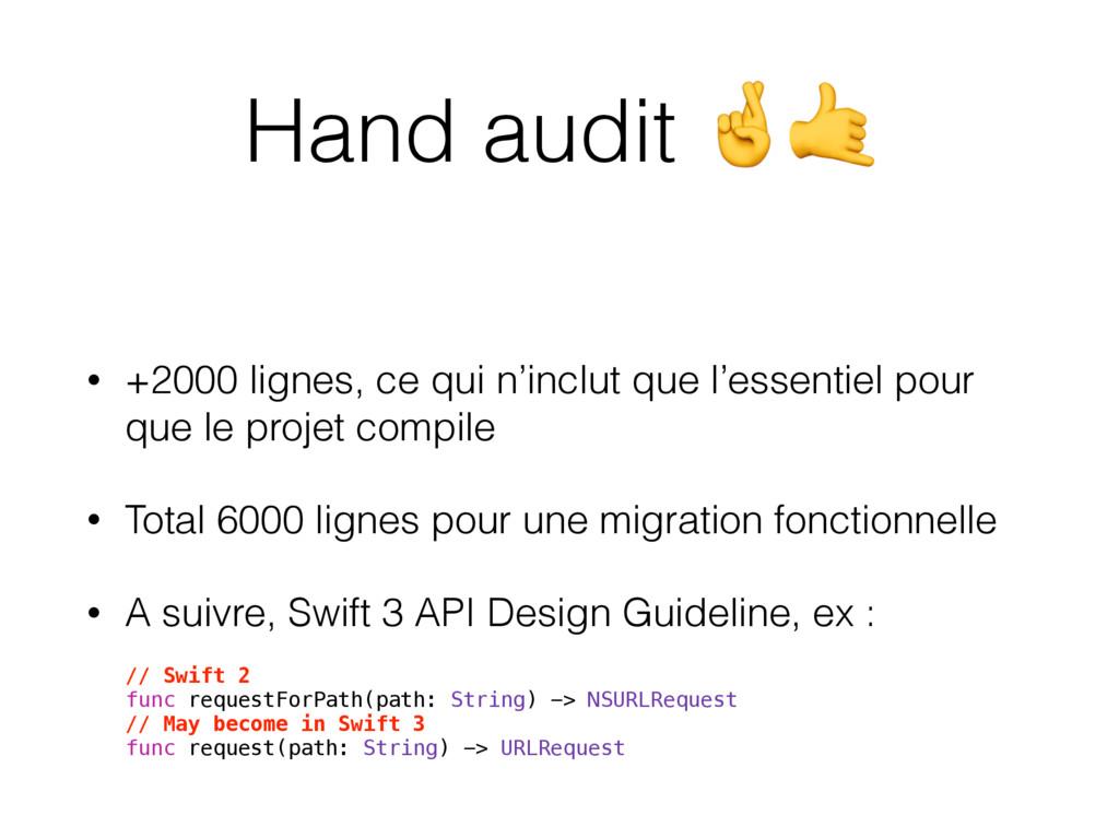 Hand audit  • +2000 lignes, ce qui n'inclut que...