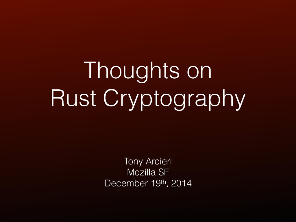 Thoughts on Rust Cryptography Tony Arcieri Mozi...