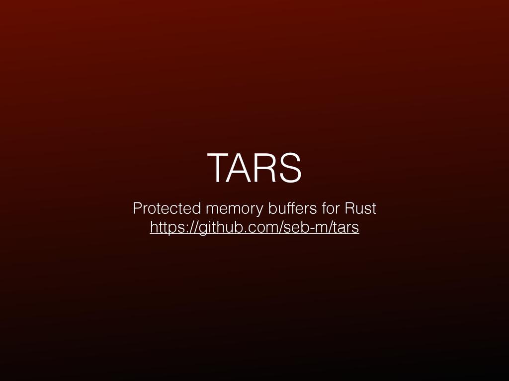 TARS Protected memory buffers for Rust https://...