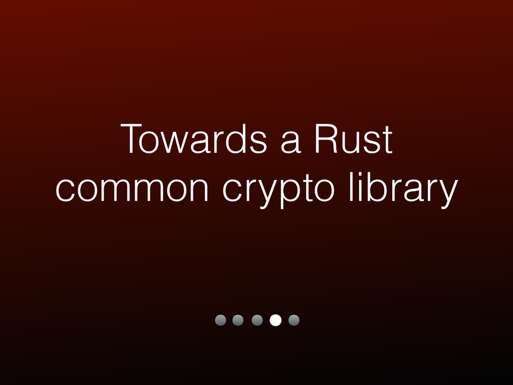Towards a Rust common crypto library