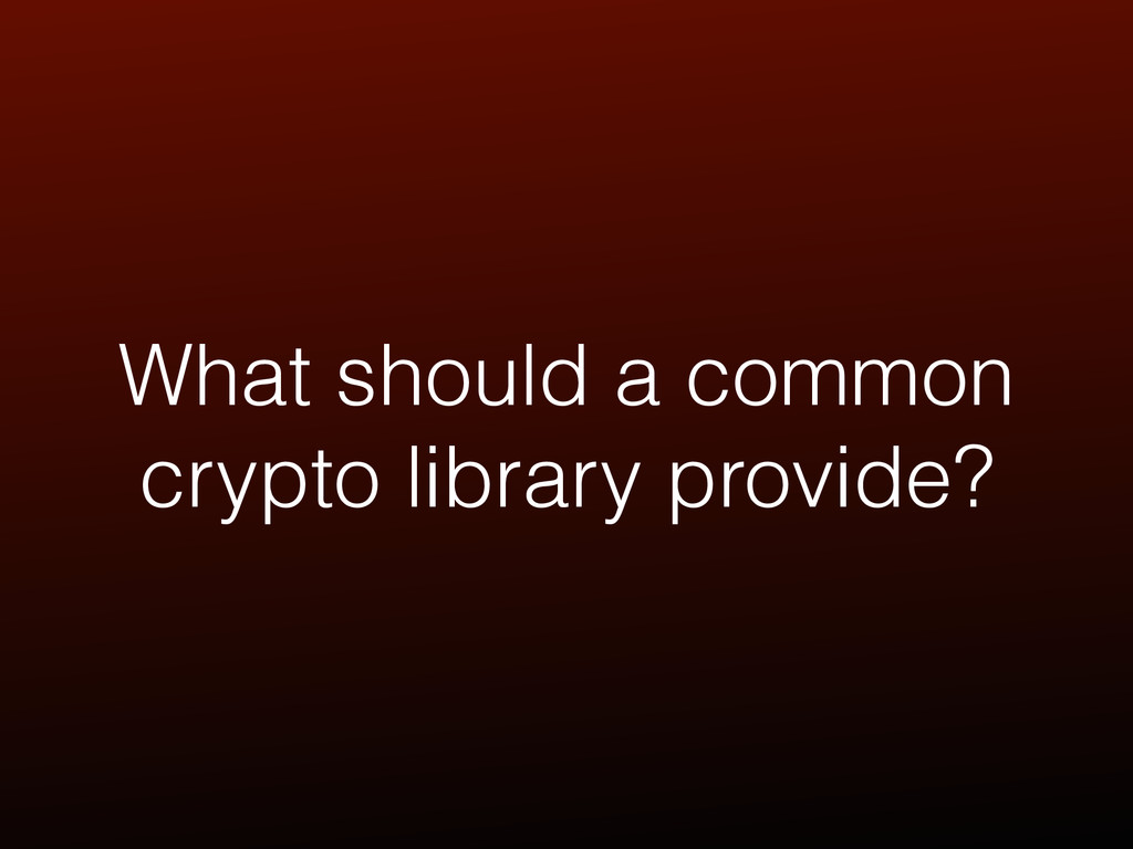 What should a common crypto library provide?