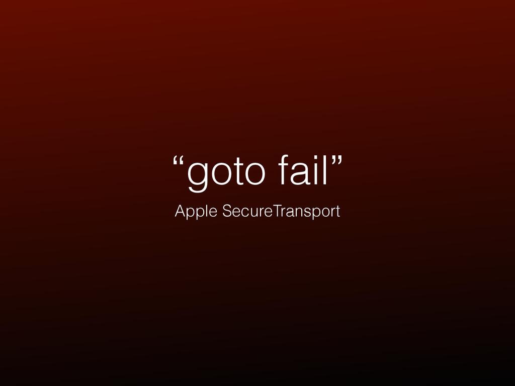 """""""goto fail"""" Apple SecureTransport"""