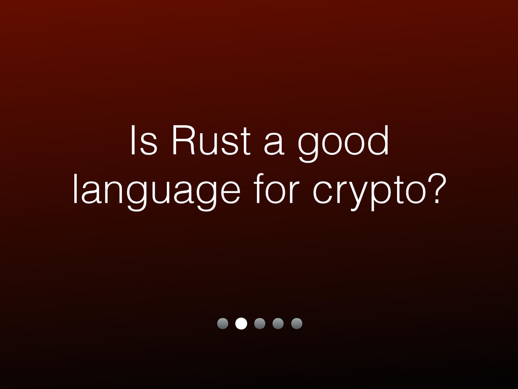 Is Rust a good language for crypto?