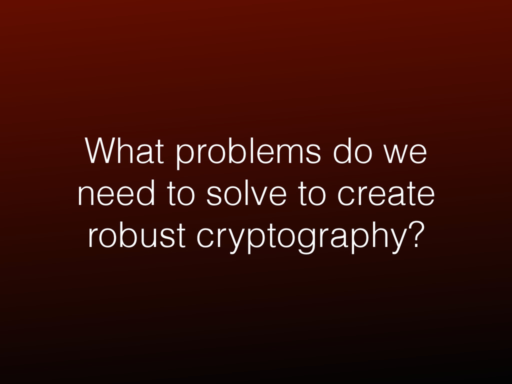 What problems do we need to solve to create rob...