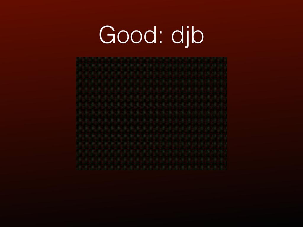 Good: djb