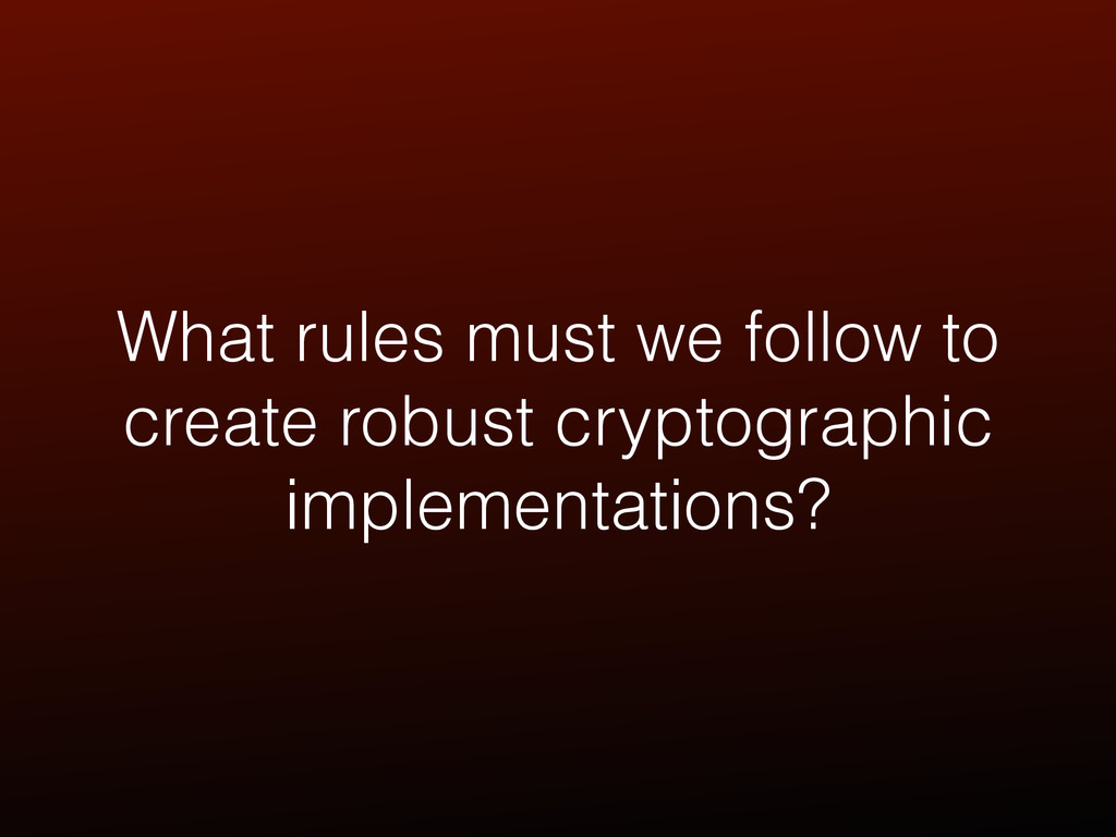 What rules must we follow to create robust cryp...