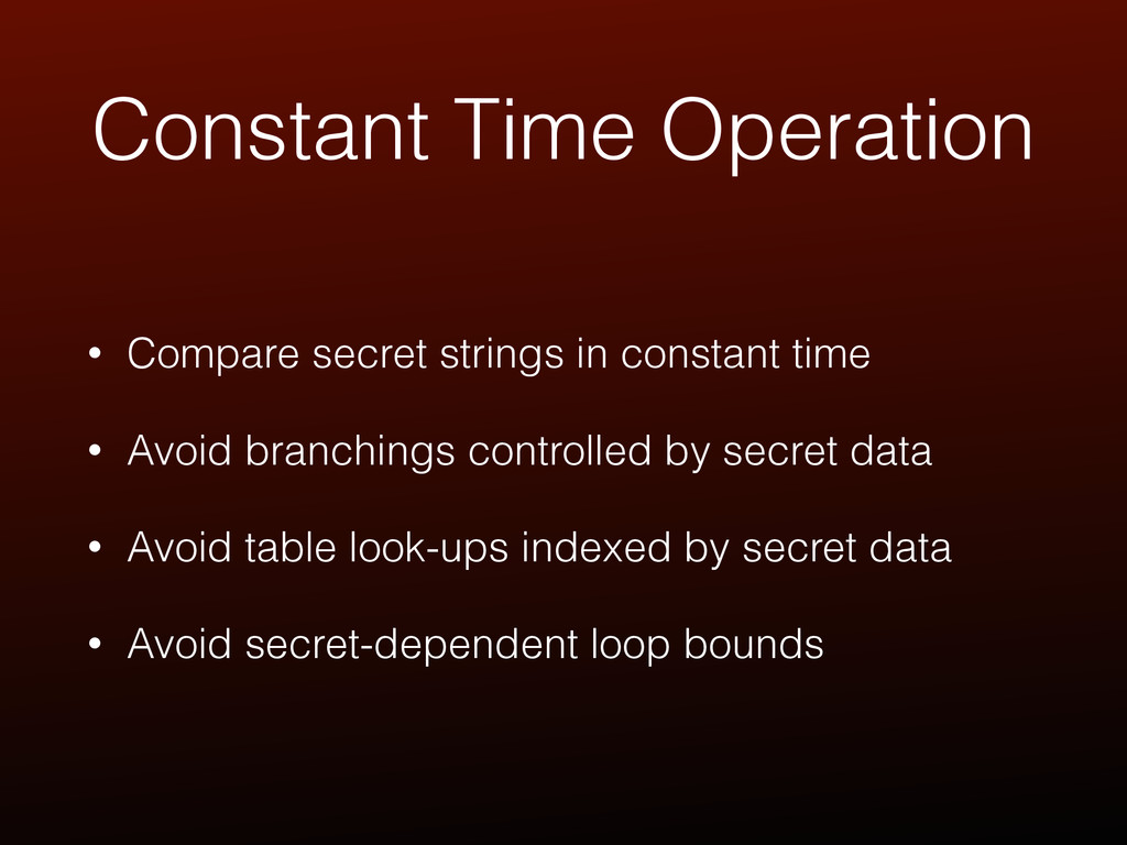 Constant Time Operation • Compare secret string...