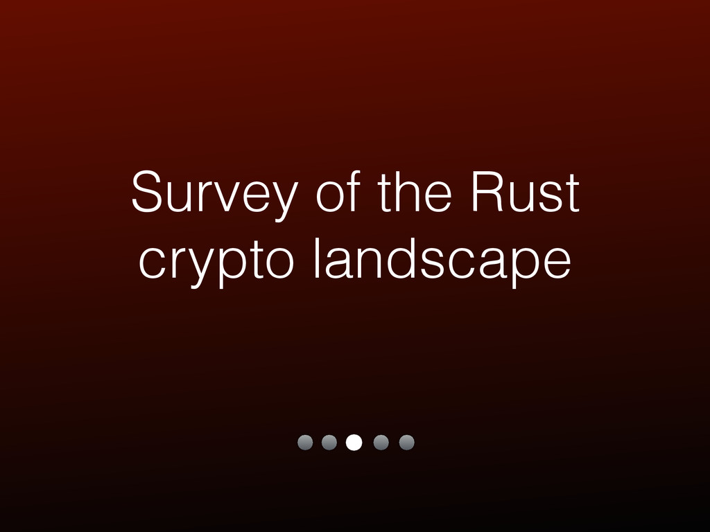Survey of the Rust crypto landscape