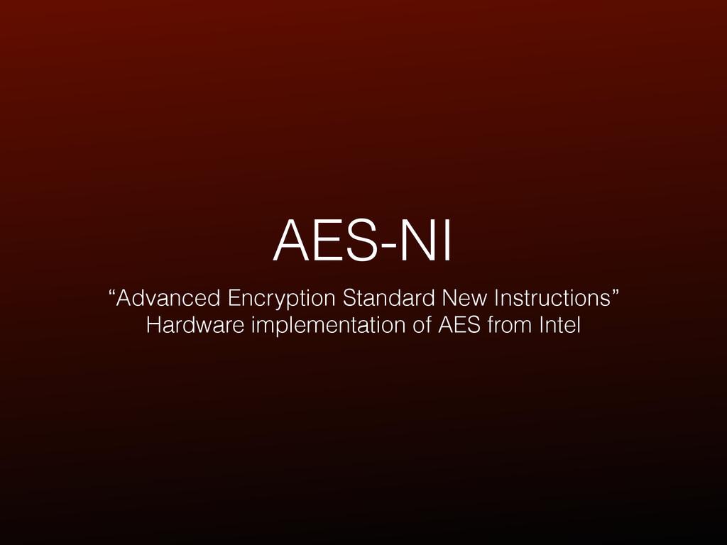 "AES-NI ""Advanced Encryption Standard New Instru..."