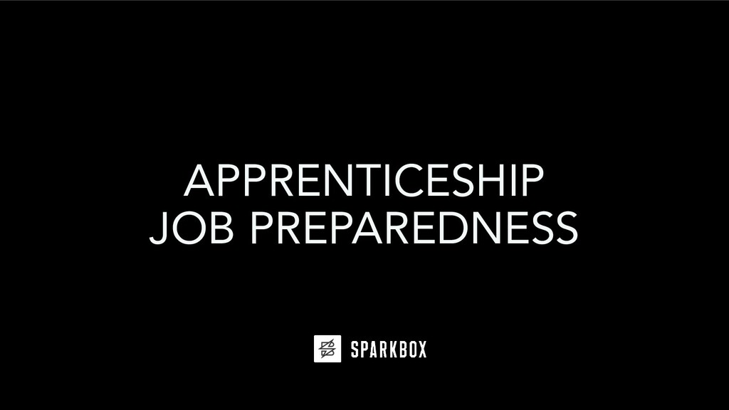 APPRENTICESHIP JOB PREPAREDNESS