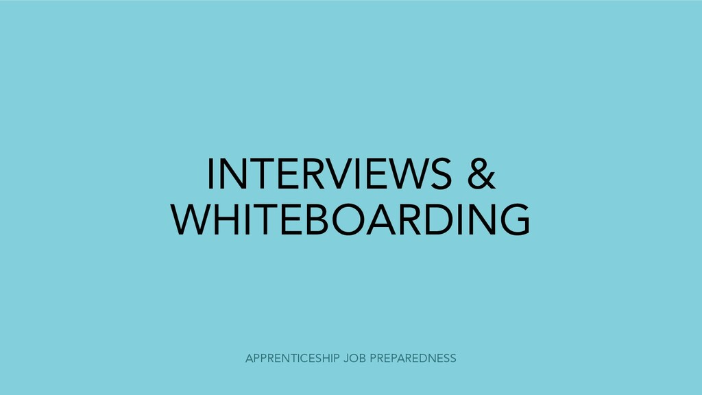 APPRENTICESHIP JOB PREPAREDNESS INTERVIEWS & WH...