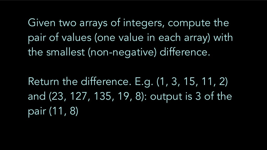 Given two arrays of integers, compute the pair ...