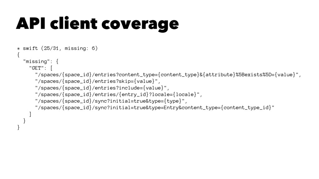 API client coverage * swift (25/31, missing: 6)...