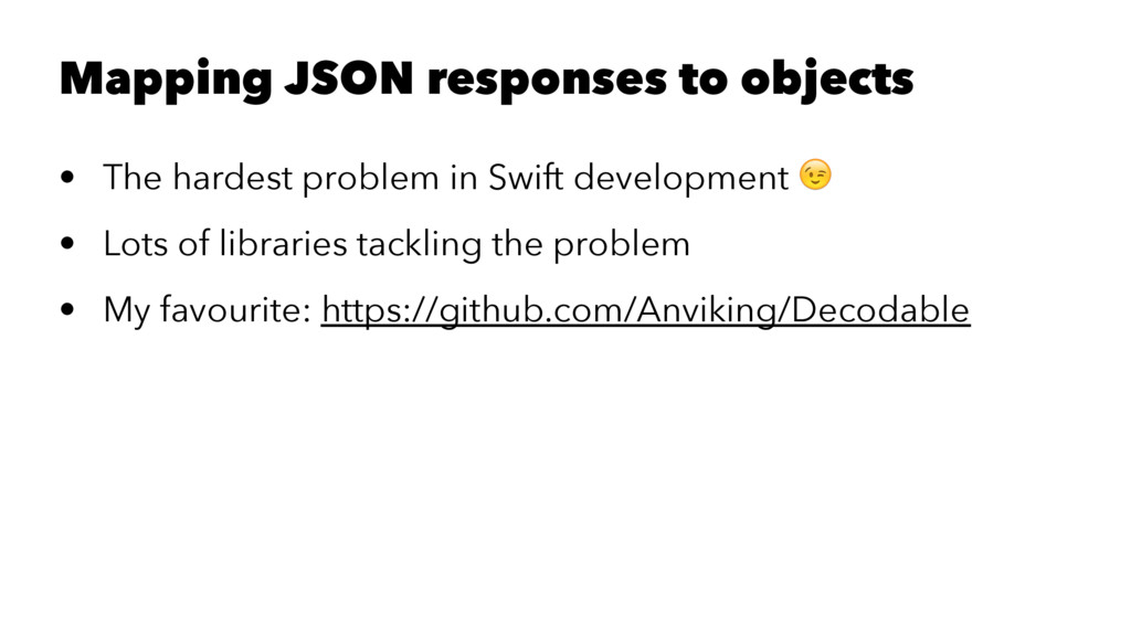 Mapping JSON responses to objects • The hardest...