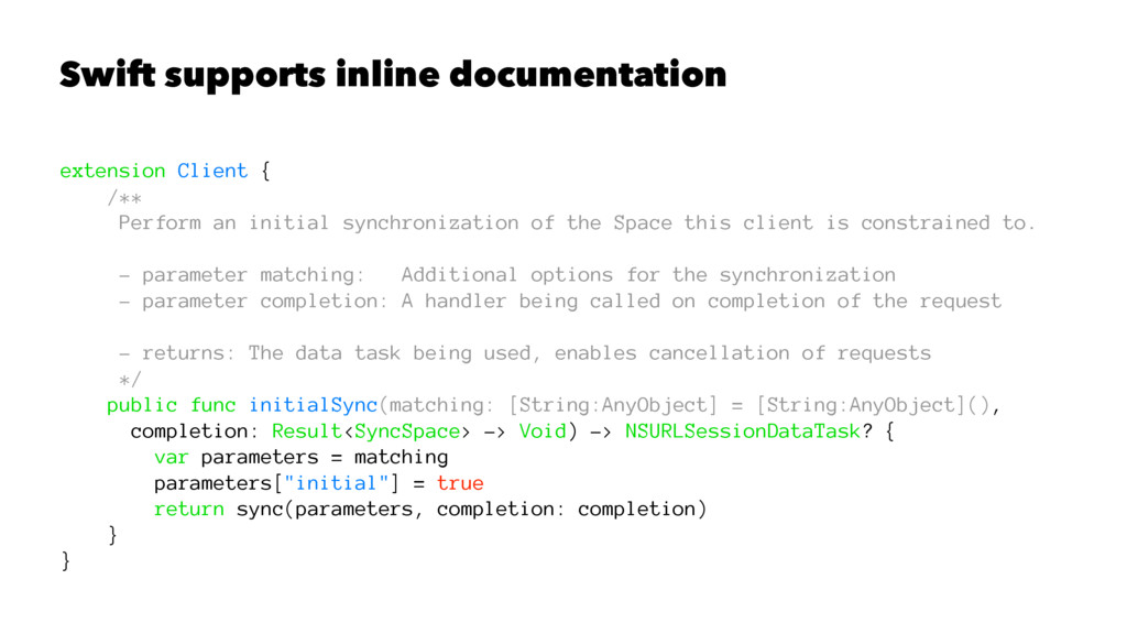Swift supports inline documentation extension C...