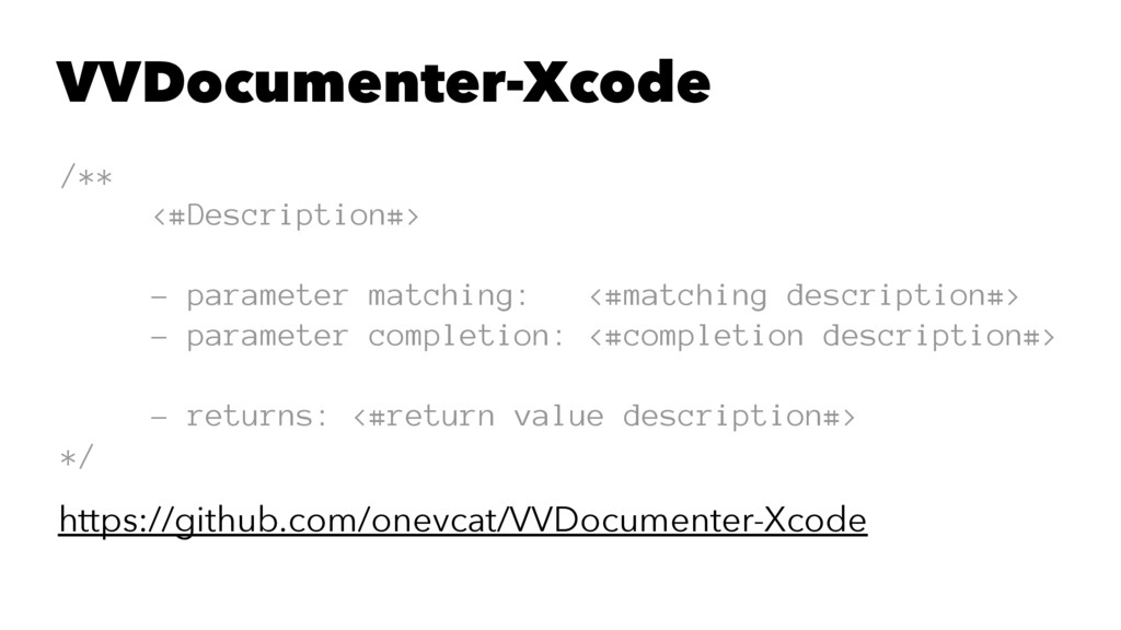 VVDocumenter-Xcode /** <#Description#> - parame...