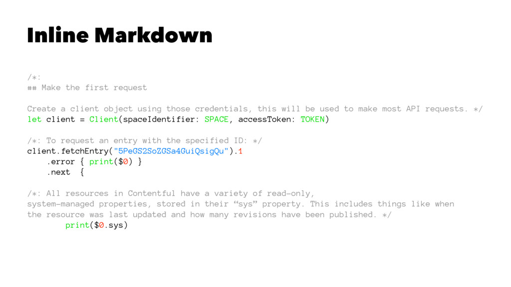 Inline Markdown /*: ## Make the first request C...