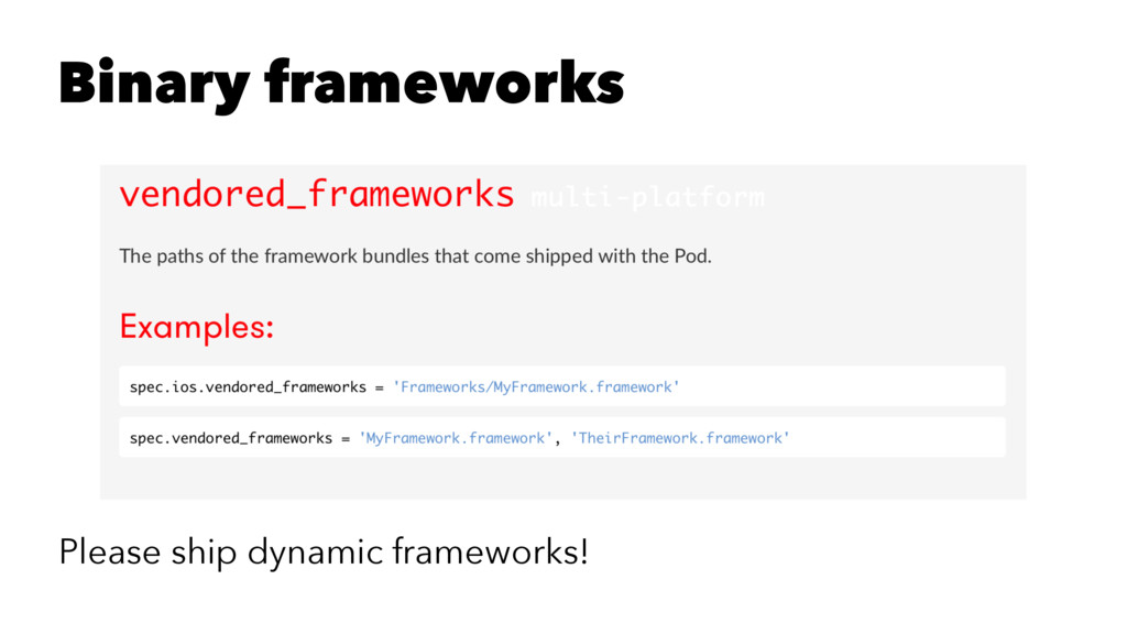 Binary frameworks Please ship dynamic framework...