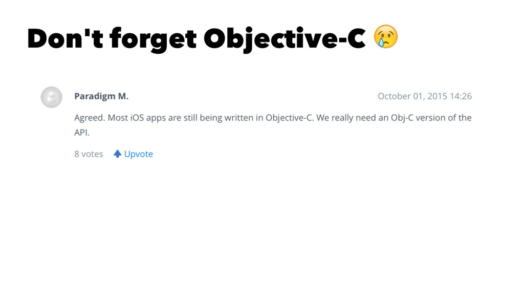Don't forget Objective-C !