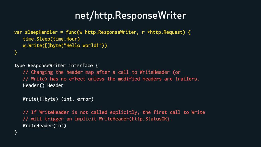 net/http.ResponseWriter var sleepHandler = func...