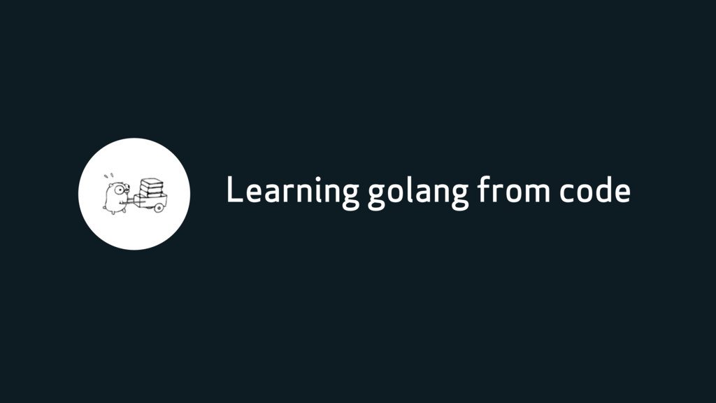 Learning golang from code