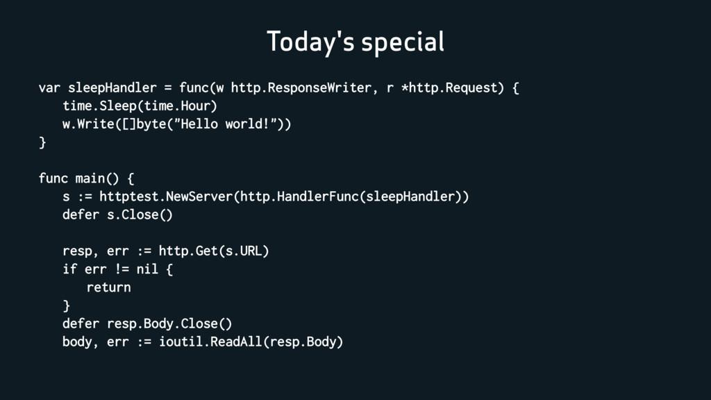 Today's special var sleepHandler = func(w http....