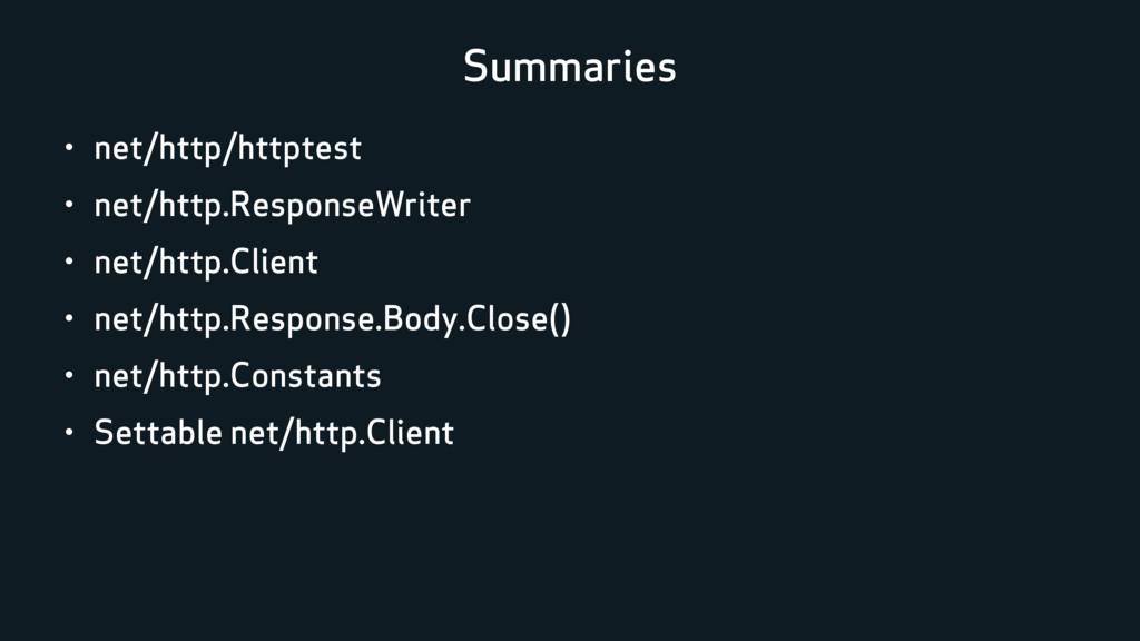 Summaries • net/http/httptest • net/http.Respon...