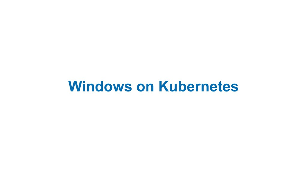 Windows on Kubernetes