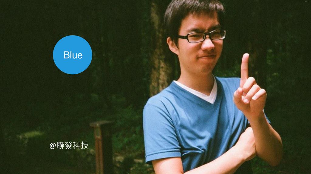 Blue @聯發科技