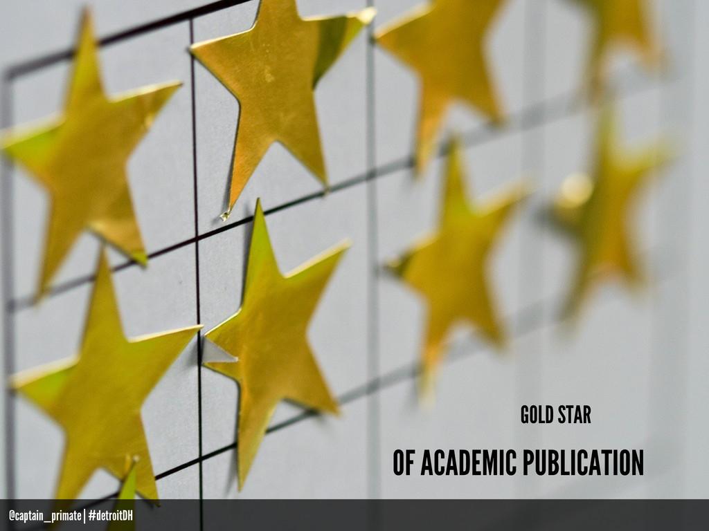 GOLD STAR OF ACADEMIC PUBLICATION @captain_prim...